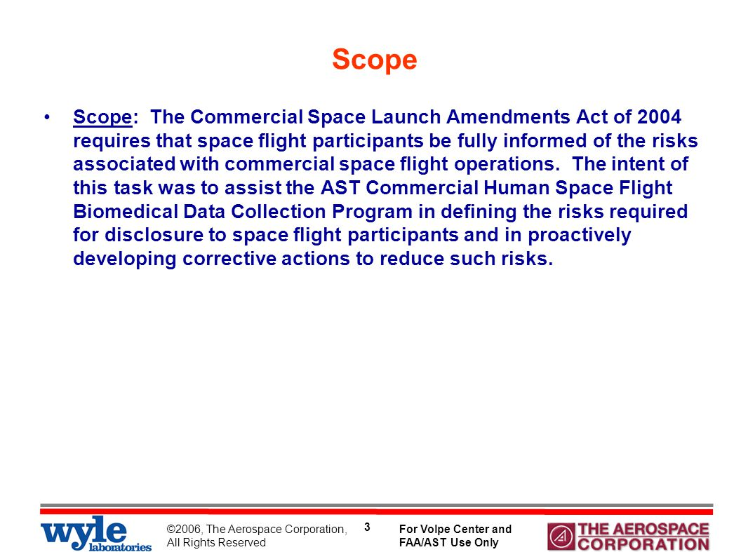 ©2006, The Aerospace Corporation, All Rights Reserved For Volpe Center and FAA/AST Use Only 4 Subtasks 1.Identify in-flight and ground biomedical parameters that will enable characterization of medical and biological effects experienced by the human body during spaceflight.