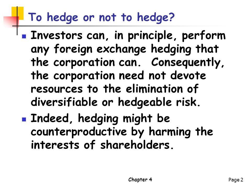 Chapter 4Page 3 To hedge or not to hedge.
