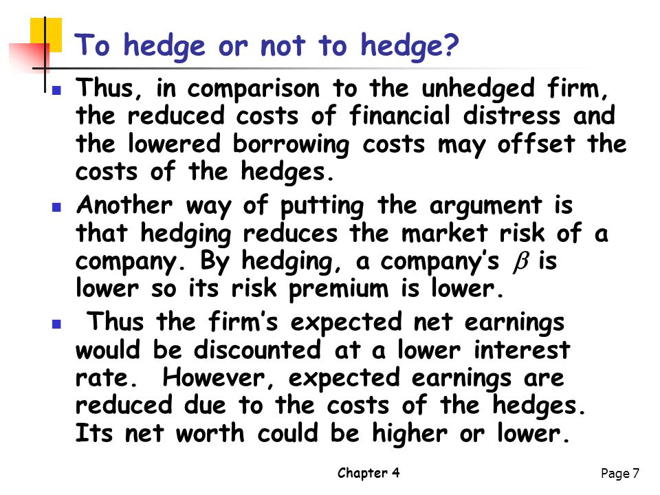 Chapter 4Page 8 To hedge or not to hedge.The cost of hedging (according to Giddy).