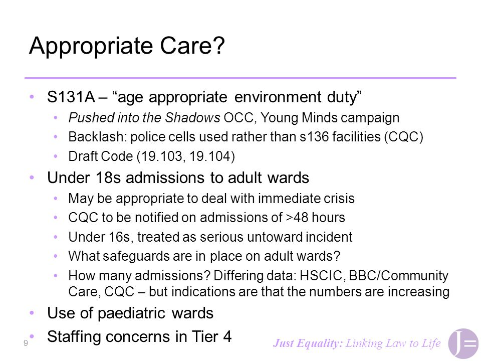 "Appropriate Care? S131A – ""age appropriate environment duty"" Pushed into the Shadows OCC, Young Minds campaign Backlash: police cells used rather than"
