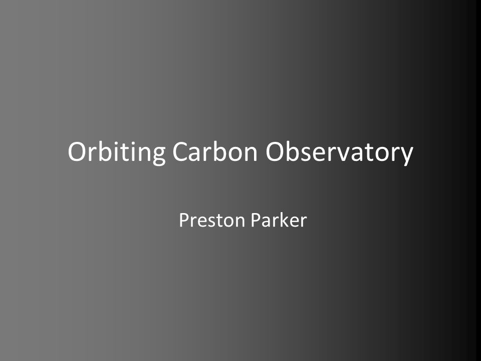 Orbiting Carbon Observatory Preston Parker