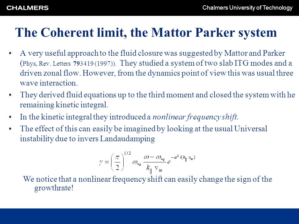 Chalmers University of Technology The Coherent limit, the Mattor Parker system A very useful approach to the fluid closure was suggested by Mattor and