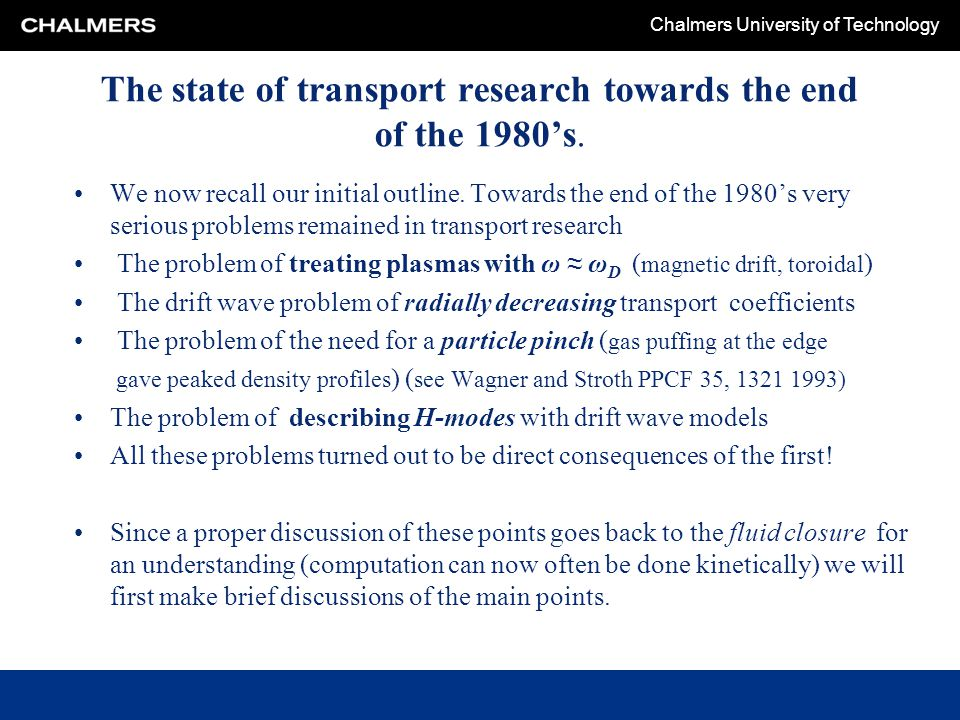 Chalmers University of Technology The state of transport research towards the end of the 1980's.