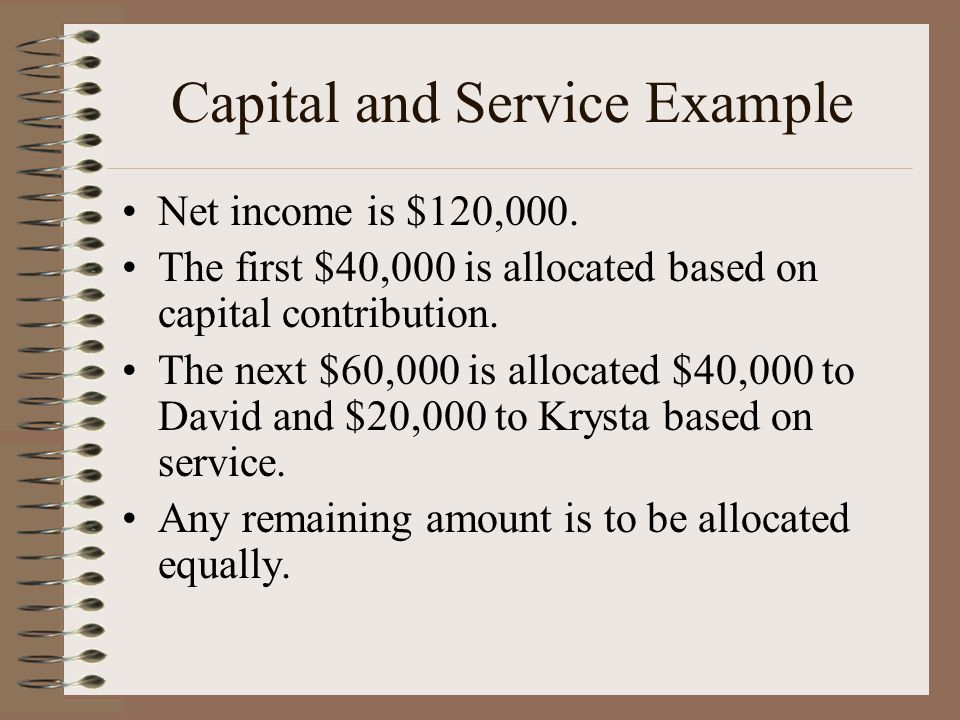 Capital and Service Example Net income is $120,000.