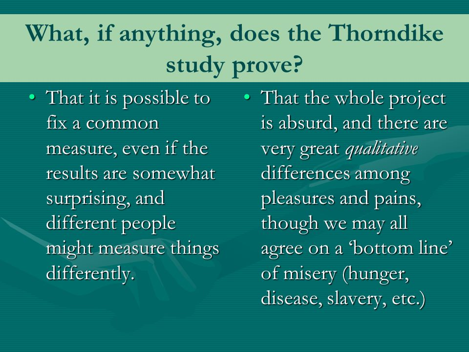 What, if anything, does the Thorndike study prove.