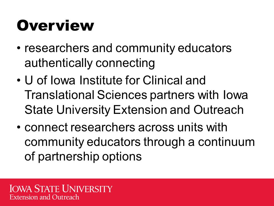 Overview researchers and community educators authentically connecting U of Iowa Institute for Clinical and Translational Sciences partners with Iowa S