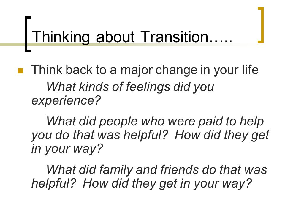 Thinking about Transition…..