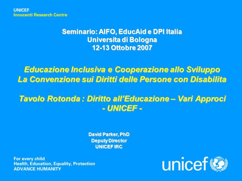 Seminario: AIFO, EducAid e DPI Italia Universita di Bologna 12-13 Ottobre 2007 Educazione Inclusiva e Cooperazione allo Sviluppo La Convenzione sui Di