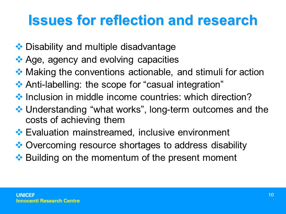 10  Disability and multiple disadvantage  Age, agency and evolving capacities  Making the conventions actionable, and stimuli for action  Anti-lab