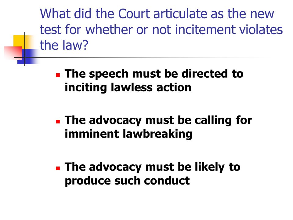 What did the Court articulate as the new test for whether or not incitement violates the law.