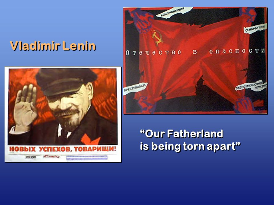 Our Fatherland is being torn apart Our Fatherland is being torn apart Vladimir Lenin