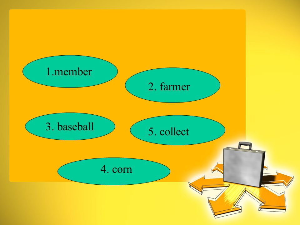 2. farmer 1.member 3. baseball 5. collect 4. corn