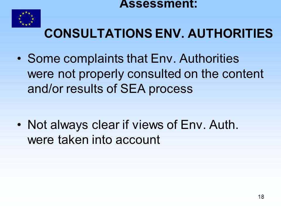 18 Assessment: CONSULTATIONS ENV. AUTHORITIES Some complaints that Env.