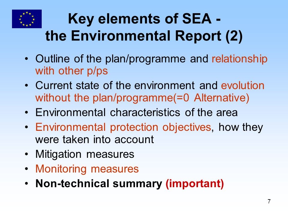 7 Key elements of SEA - the Environmental Report (2) Outline of the plan/programme and relationship with other p/ps Current state of the environment a