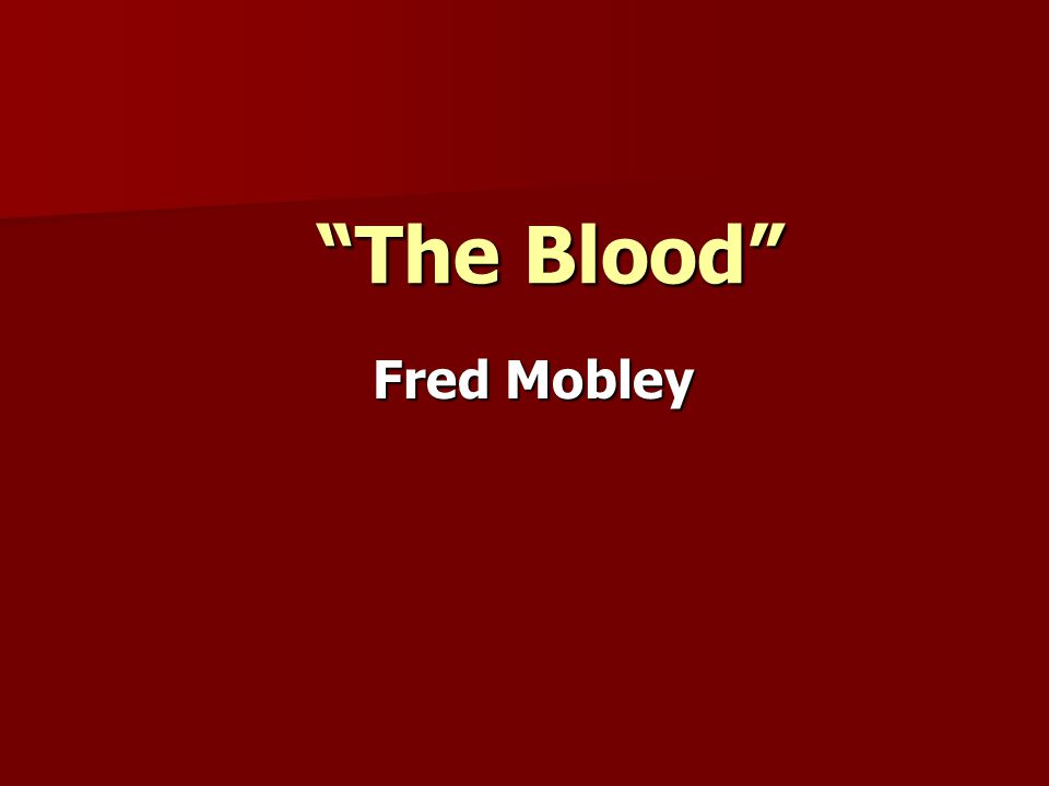 The Blood Fred Mobley