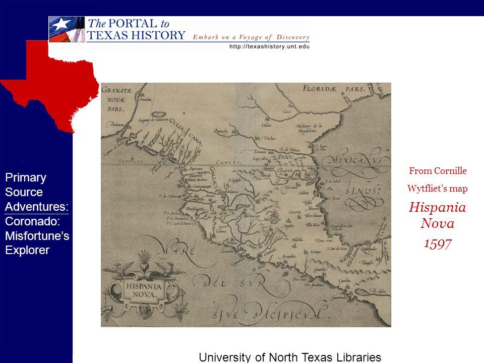 University of North Texas Libraries From Cornille Wytfliet's map Hispania Nova 1597 Primary Source Adventures: Coronado: Misfortune's Explorer