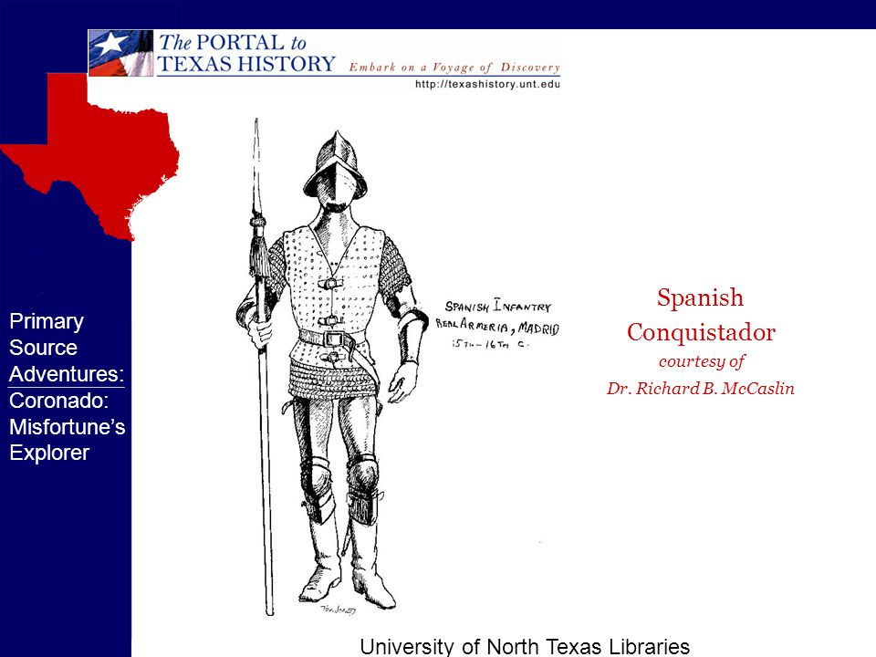 University of North Texas Libraries From Pedro Castañeda's The Journey of Coronado, 1540-1542 translated by George Parker Winship Primary Source Adventures: Coronado: Misfortune's Explorer