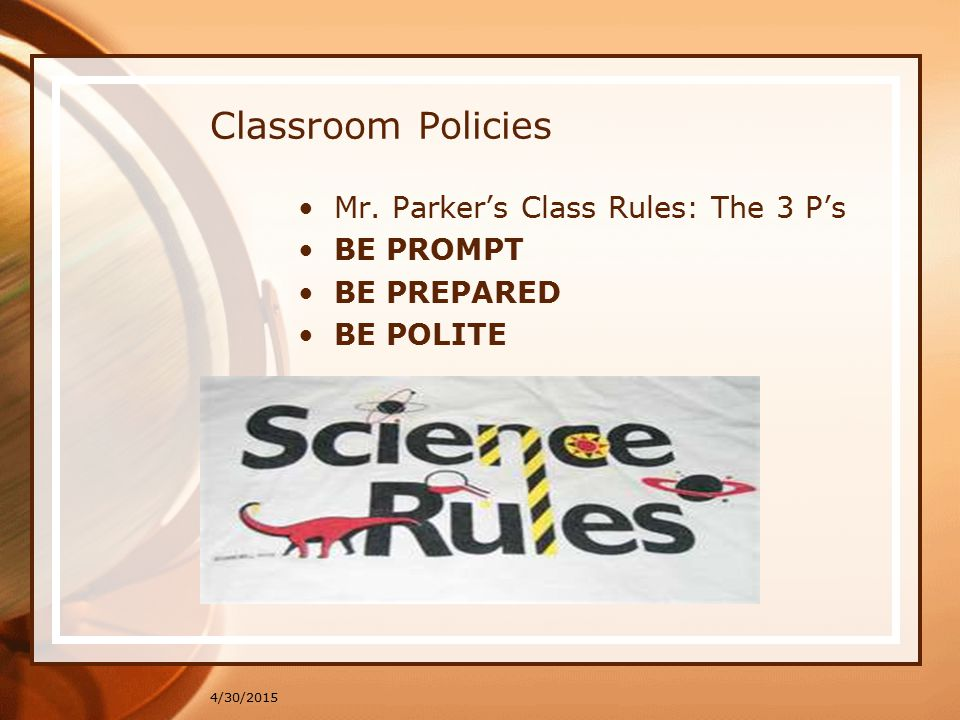 BE PROMPT (ON-TIME) Be in the classroom and in your seat when the bell rings.