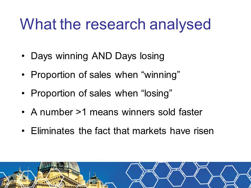 "What the research analysed Days winning AND Days losing Proportion of sales when ""winning"" Proportion of sales when ""losing"" A number >1 means winners"