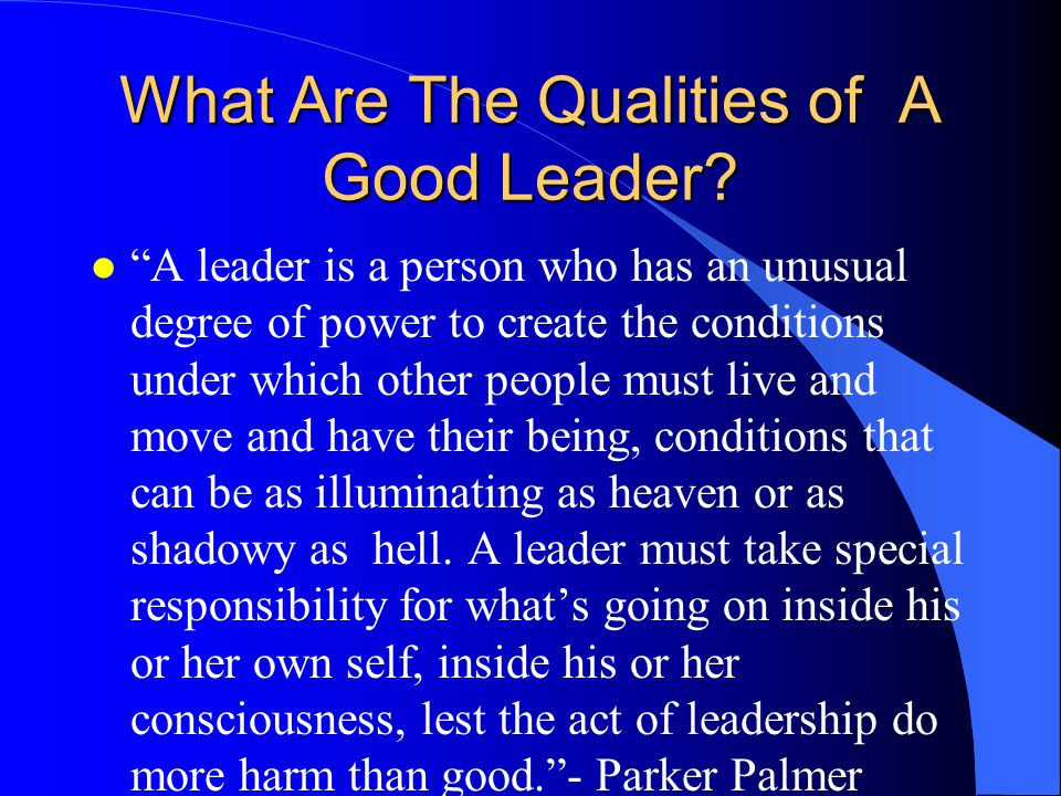 What Are The Qualities of A Good Leader.