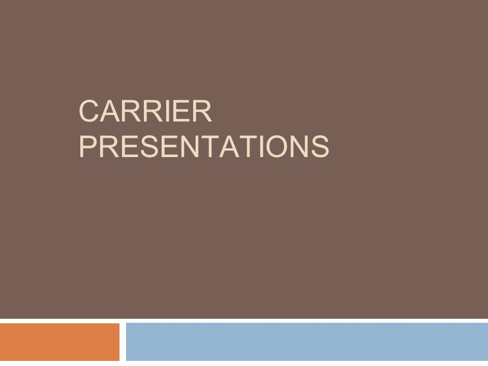 CARRIER PRESENTATIONS