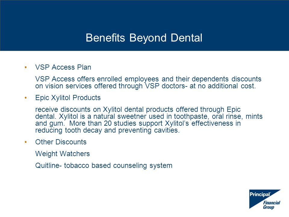 Benefits Beyond Dental VSP Access Plan VSP Access offers enrolled employees and their dependents discounts on vision services offered through VSP doct