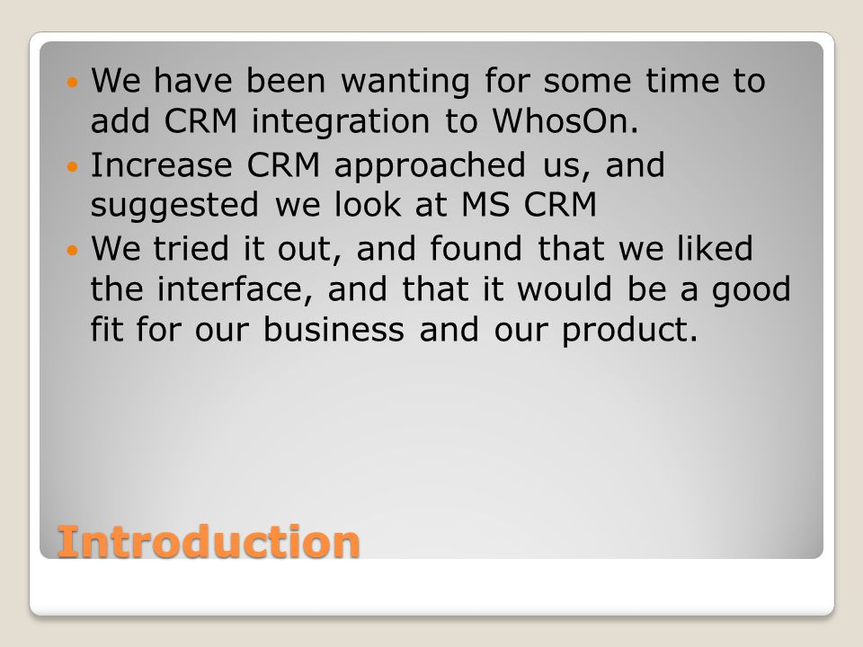 Introduction We have been wanting for some time to add CRM integration to WhosOn.