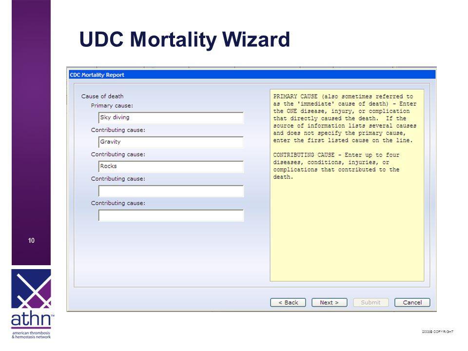 2008© COPYRIGHT 10 UDC Mortality Wizard