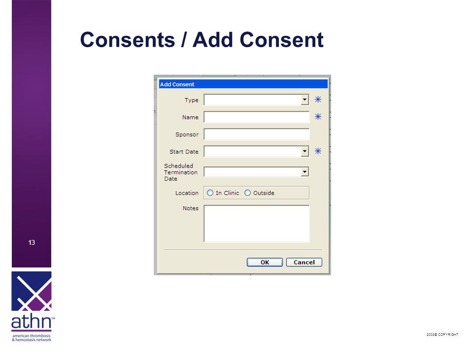 2008© COPYRIGHT 13 Consents / Add Consent
