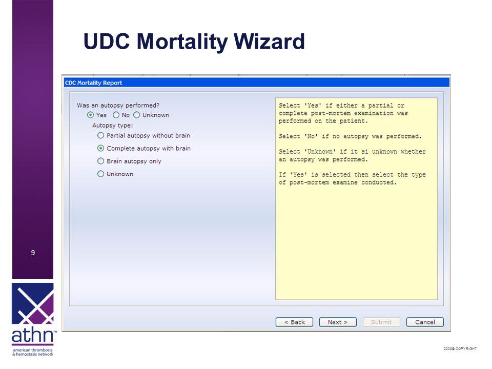 2008© COPYRIGHT 9 UDC Mortality Wizard