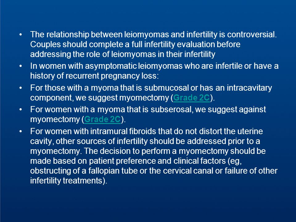 The relationship between leiomyomas and infertility is controversial.