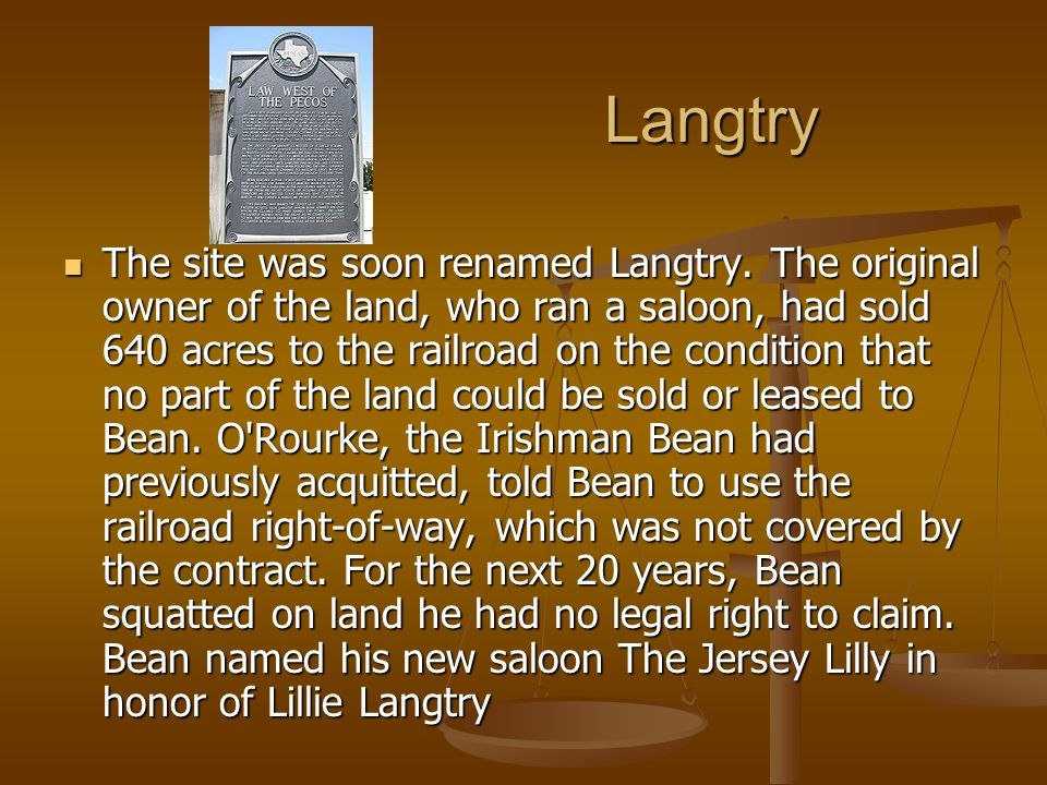 Langtry The site was soon renamed Langtry.