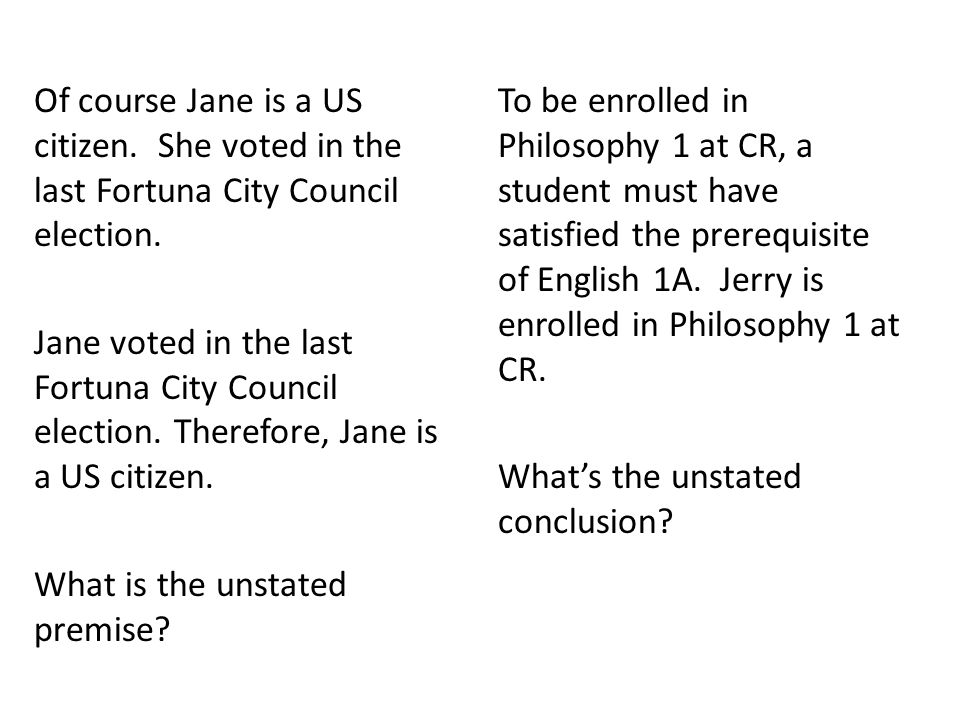 Of course Jane is a US citizen. She voted in the last Fortuna City Council election. Jane voted in the last Fortuna City Council election. Therefore,
