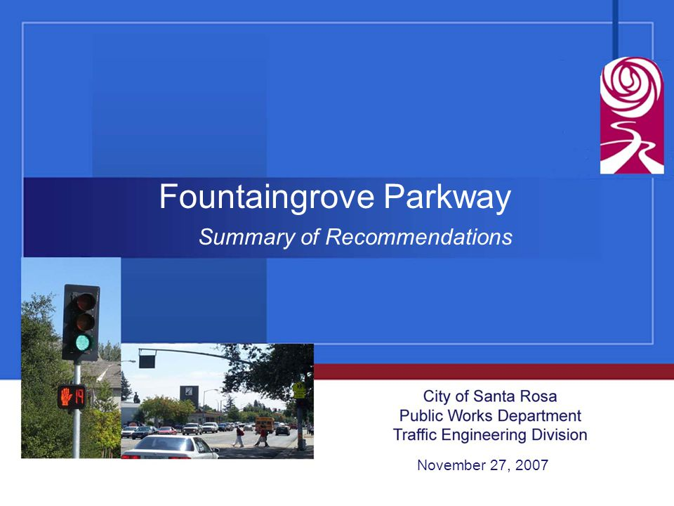 Fountaingrove Parkway Summary of Recommendations November 27, 2007