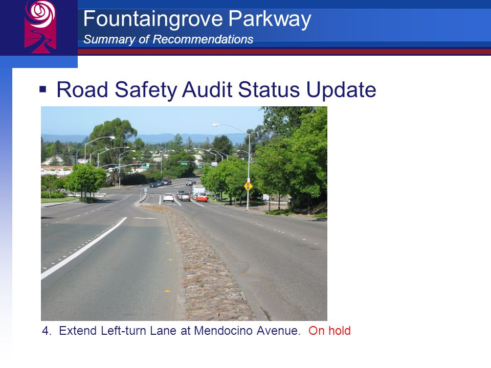 Fountaingrove Parkway Summary of Recommendations  Road Safety Audit Status Update 4.