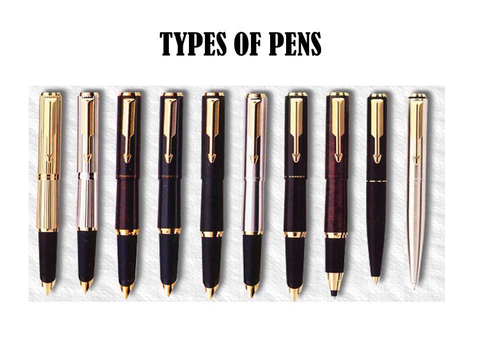 TYPES OF PENS