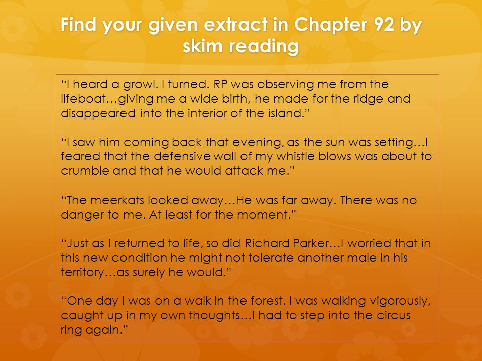 Richard Parker is referred to in Chapter 1 'Richard Parker has stayed with me.
