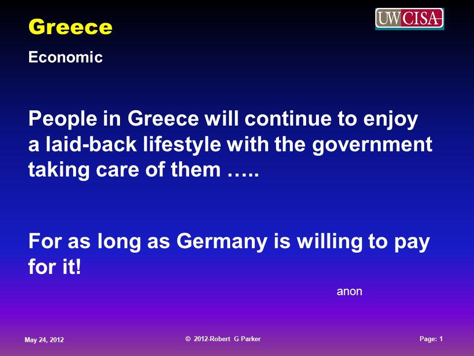 © 2012-Robert G Parker May 24, 2012 Page: 2 © 2012-Robert G Parker May 24, 2012 Page: 2 © 2012-Robert G Parker May 24, 2012 Page: 2 © 2012-Robert G Parker May 24, 2012 Page: 2 Greece Economic