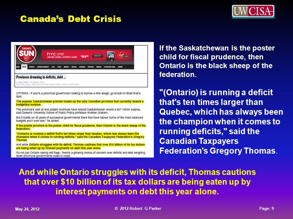 © 2012-Robert G Parker May 24, 2012 Page: 10 © 2012-Robert G Parker May 24, 2012 Page: 10 © 2012-Robert G Parker May 24, 2012 Page: 10 © 2012-Robert G Parker May 24, 2012 Page: 10 Canada's Debt Crisis Canadian GDP