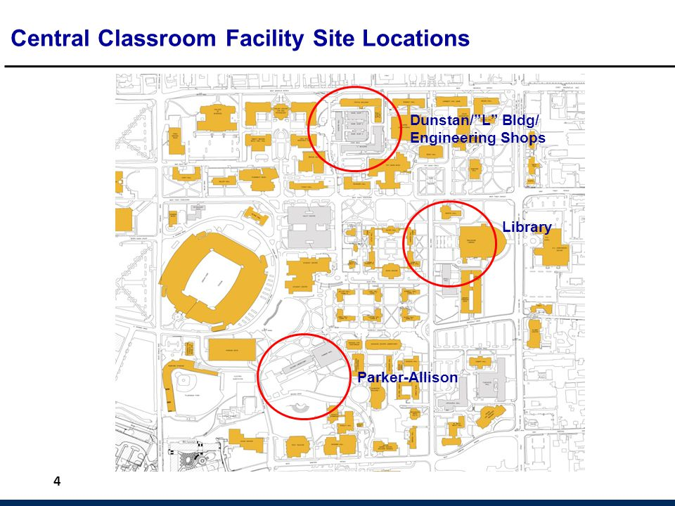 "Dunstan/""L"" Bldg/ Engineering Shops 4 Central Classroom Facility Site Locations Library Parker-Allison"
