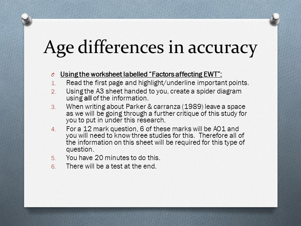 Age differences in accuracy O Using the worksheet labelled Factors affecting EWT : 1.