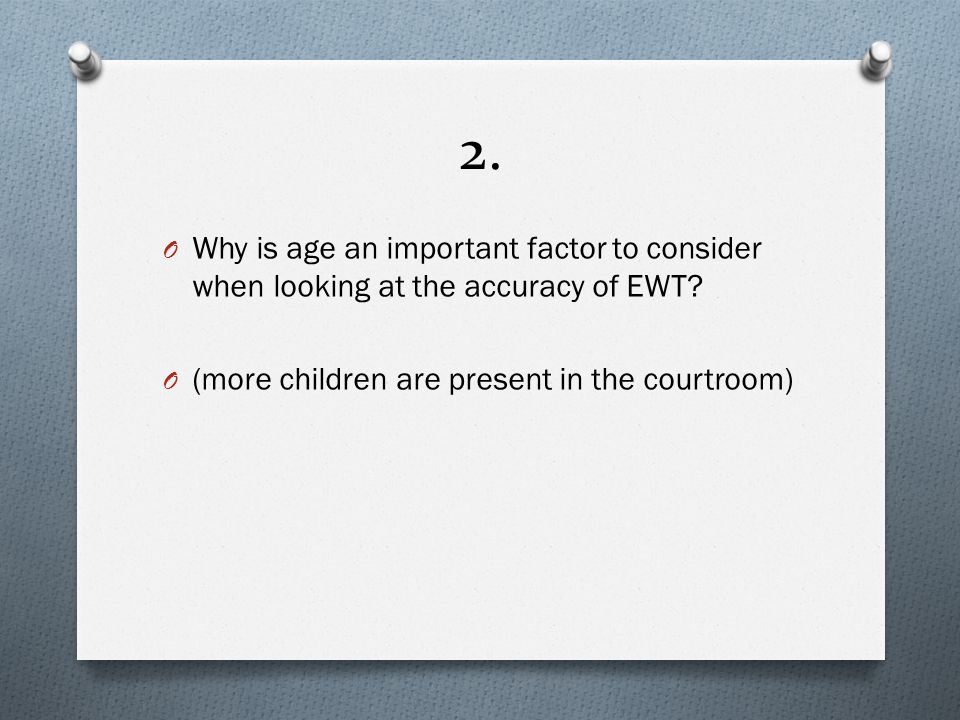 Evaluation of the studies: O Parker and Carranza critique: Yarmey (1993) used 651 adults, and asked them to recall a young woman that they had just seen 2 minutes ago… They found that young and middle adults were more confident in recall than older (65+).