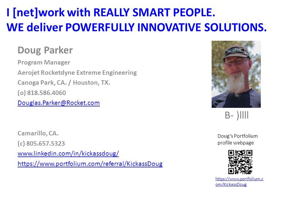 Doug Parker Program Manager Aerojet Rocketdyne Extreme Engineering Canoga Park, CA.