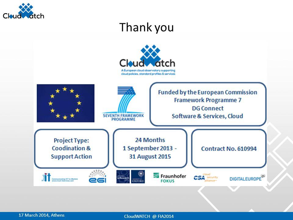 Thank you 17 March 2014, Athens CloudWATCH @ FIA2014