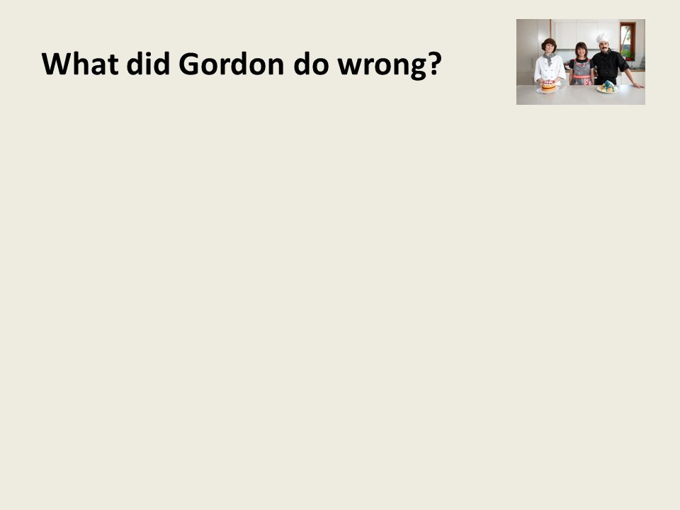 What did Gordon do wrong?