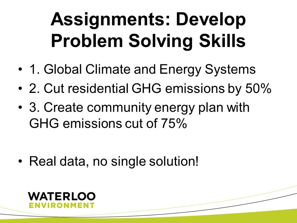 Assignments: Develop Problem Solving Skills 1.Global Climate and Energy Systems 2.