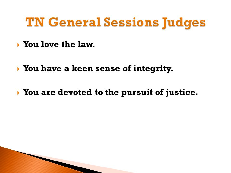  You love the law.  You have a keen sense of integrity.