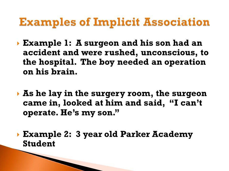  Example 1: A surgeon and his son had an accident and were rushed, unconscious, to the hospital.