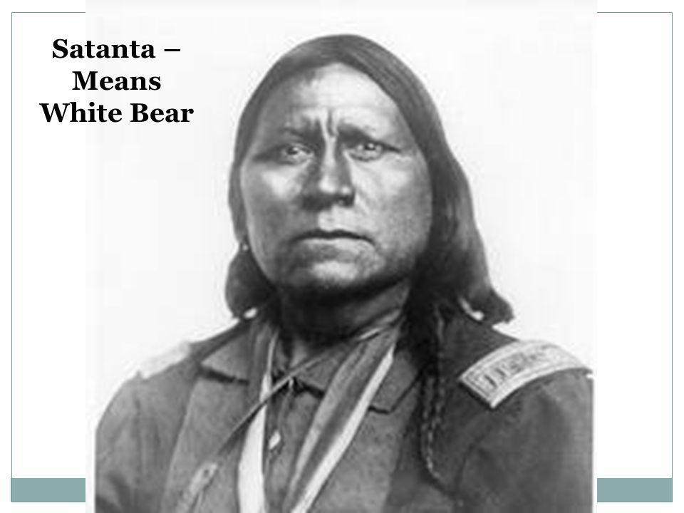 Satanta – Means White Bear
