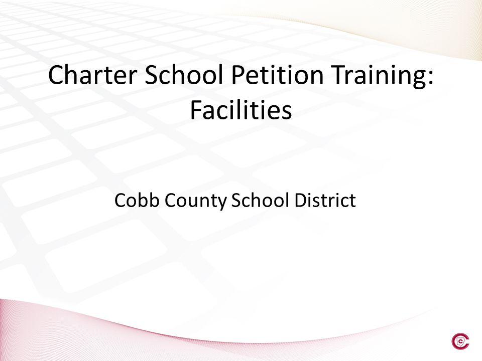 Charter School Petition Training: Facilities Cobb County School District